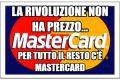 La rivoluzione non ha prezzo... per tutto il resto c'è Mastercard!